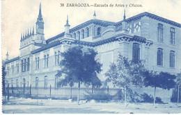 POSTAL   ZARAGOZA  -ESPAÑA  - ESCUELA DE ARTES Y OFICIOS - Zaragoza