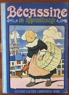 BD Bécassine En Apprentissage - Imprimé 1949 - Gautier Et Languereau Cf 6 Photos - Texte Caumery Illustrations Pinchon - Bécassine