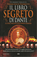 FRANCESCO FIORETTI - Il Libro Segreto Di Dante. - Gialli, Polizieschi E Thriller