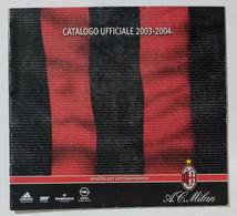 10273 Catalogo Prodotti Ufficiali A.C. Milan 2003/04 - Abbigliamento, Souvenirs & Varie