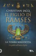 CHRISTIAN JACQ - Il Figlio Di Ramses, La Tomba Maledetta. - Gialli, Polizieschi E Thriller