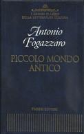 ANTONIO FOGAZZARO - Piccolo Mondo Antico. - Novelle, Racconti