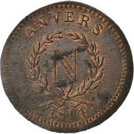 Monnaie, FRENCH STATES, ANTWERP, 10 Centimes, 1814, Wolschot, TTB+, Bronze - D. 10 Centimes
