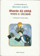 MARCELLO ARGILLI - Storie Di Città Vere O Chissà. - Bambini E Ragazzi