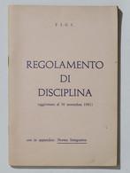 17024 Cs9 - FIGC - Regolamento Di Disciplina - Aggiornato Al 30-11-1981 - Altri