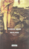 Neuland - Eshkol Nevo - Neri Pozza,2012 - A - Società, Politica, Economia