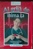 Ai Grija De Inima Ta - Emil Radulescu - Viata Si Sanatate, 2009 - A - Altri