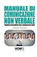 Manuale Di Comunicazione Non Verbale  - Valentina Pazienza,  2020,  How2 - Altri