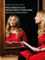 Specchio Di Una Mediatrice Familiare. Specchiare Per Ri-specchiarsi - Medicina, Psicologia
