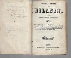 7 10/ Z//  DOBBELEN ALMANAK VAN MILANEN   1852  GENT SNOECK EN ZOON - Non Classificati