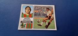Figurina Calciatori Panini 1972/73 - 330 Beatrice Ternana - Edizione Italiana