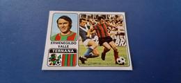 Figurina Calciatori Panini 1972/73 - 336 Valle Ternana - Edizione Italiana