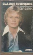K7 Audio. Claude FRANCOIS. QUELQUEFOIS - 12 Titres - - Cassette