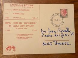 EMPOLI FESTA DEL CORPUS DOMINI  IL VOLO DEL CIUCO 1860 1981 - Su CARTOLINA POSTALE L.130 PER TRIESTE - Interi Postali