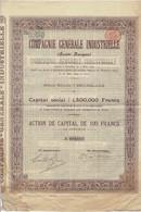 Titre Ancien - Compagnie Générale Industriele - Société Anonyme - Titre De 1899 - - Industrie