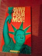 Wc Fields Votez Pour Moi Ed Cham Libre - Humor