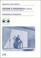 Dizione E Pronuncia. Corso Completo Per Parlare In Pubblico - Corsi Di Lingue