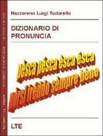 Dizionario Di Pronuncia  - Di Nazzareno Luigi Todarello,  2009,  Latorre - Corsi Di Lingue