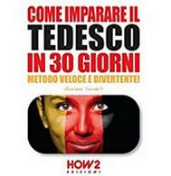 Come Imparare Il Tedesco In 30 Giorni, Giovanni Sordelli,  2016,  How2 - Corsi Di Lingue