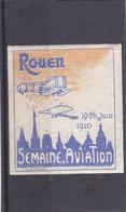 VIGNETTE ROUEN 19/26 Juin 1910 ,semaine De L'aviation ,  Non Dentelé RARE - Aviation