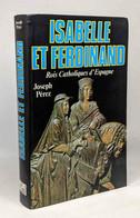 Isabelle Et Ferdinand Rois Catholiques D' Espagne - History