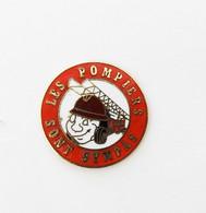 Pin's Les Pompiers Sont Sympas -rc - Altri