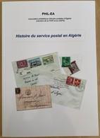 ALGÉRIE - HISTOIRE DU SERVICE POSTAL (Philatelie Et Marcophilie) - PHIL-EA - Altri Libri