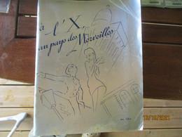 Ecole Polytechnique Piece De Bernard Citroen (fils De Andre )  A L X Au Pays Des Merveilles 1938 Plaquette Illustration - Programs
