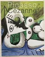 Picasso Cézanne: Musée Granet Aix-en-Provence 25 Mai-27 Septembre 2009 - Arte