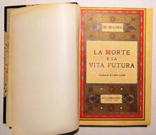 M. Magre - La Morte E La Vita Futura - Ed. 1933 - Altri