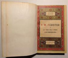 G. Modugno - F. W. Forster E La Crisi Dell'anima Contemporanea - Ed. 1931 - Altri