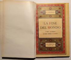 G. Dennis - La Fine Del Mondo - Ed. 1933 - Altri