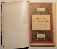 T. Alacevich - Chi Siamo E Che Saremo - Ed. 1933 - Altri