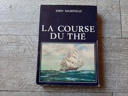 La Course Du Thé John Masefield 1967 Voyage Maritime Chine Marine - Viaggi