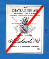 Blaye (33 Gironde) étiquette CHATEAU BEL AIR  1970  (Vin, AOC,1e Cotes De Blaye ) (PPP32476) - Bordeaux