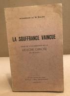 La Souffrance Vaincue / Essai De Vulgarisation De La Médecine Chinoise - Salute