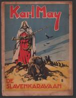 K. (=Karlos) 1948: Karl May Kara Ben Nemsi De Slavenkaravaan - Karl May