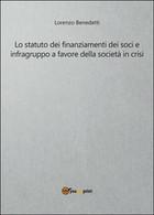 Lo Statuto Dei Finanziamenti Dei Soci E Infragruppo A Favore Della Società... - Società, Politica, Economia