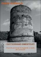I Sotterranei Dimenticati  Di Fabio Borello,  2016,  Youcanprint - Storia, Biografie, Filosofia