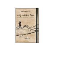 My Indian Trip - Dario Pastore,  2013,  Brigantia Editrice - Altri