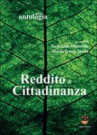Reddito Di Cittadinanza. Una Antologia,  Di N. Mastrolia, M. T. Sanna,  2015 - Società, Politica, Economia