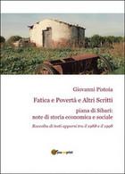 Fatica E Povertà E Altri Scritti  Di Giovanni Pistoia,  2015,  Youcanprint - Altri