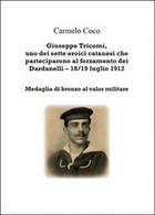 Giuseppe Tricomi, Uno Dei Sette Eroici Catanesi Che Parteciparono Al... - Storia, Biografie, Filosofia