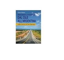 Inseguendo La Poderosa Dal Cile All'Argentina - Paolo Nones,  Goware - Altri
