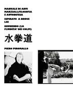 Manuale Di Pratica,filosofia E Autodifesa Ispirato A Bruce Lee - Piromallo - Lotti E Collezioni