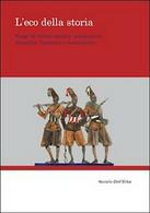 L'eco Della Storia. Saggi Di Critica Storica. Massoneria, Anarchia, Fascismo E.. - Storia, Biografie, Filosofia