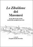 Lo Zibaldone Dei Masonesi  Di Pasquale A. Pastorino,  2015,  Youcanprint - Altri