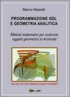 Programmazione GDL E Geometria Analitica  Di Marco Masetti,  2015,  Youcanprint - Altri