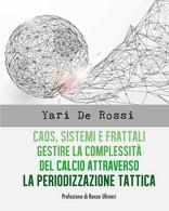 Caos, Sistemi E Frattali - Yari De Rossi,  2018,  Youcanprint - Lotti E Collezioni