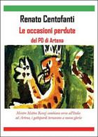 Le Occasioni Perdute Del PD Di Artena, Renato Centofanti,  2015,  Youcanprint - Società, Politica, Economia